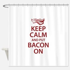Keep Calm and put Bacon On Shower Curtain