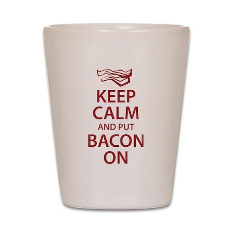 Keep Calm and put Bacon On Shot Glass