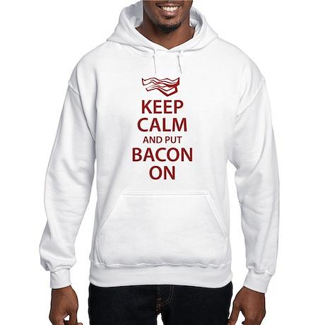 Keep Calm and put Bacon On Hooded Sweatshirt