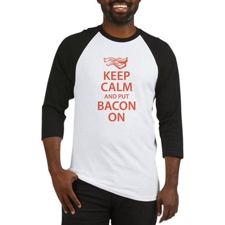 Keep Calm and put Bacon On Baseball Jersey