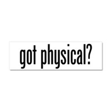 Got Physical? Car Magnet 10 x 3