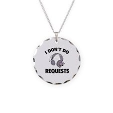 I Don't Do Requests Necklace