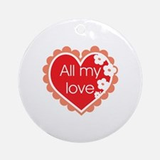 All my Love Ornament (Round)