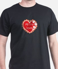 All my Love T-Shirt