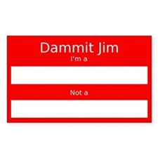 Dammit Jim Decal