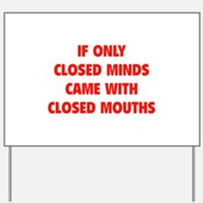 Closed Minds Yard Sign