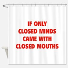 Closed Minds Shower Curtain
