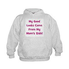 Good Looks from Mom's Side - Hoodie