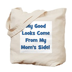 Good Looks From Mom's Side - Tote Bag