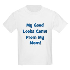 Good Looks From Mom - Blue Kids T-Shirt
