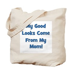 Good Looks From Mom - Blue Tote Bag