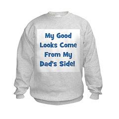 Good Looks From Dad's Side Sweatshirt
