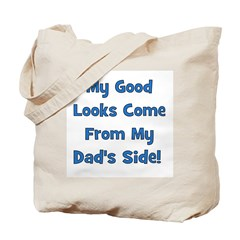 Good Looks From Dad's Side Tote Bag