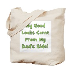 Good Looks from Dad's Side - Tote Bag
