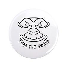 "Fear the Swamp Gator 3.5"" Button"