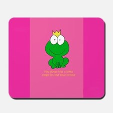 """you gotta kiss..."" Mousepad"