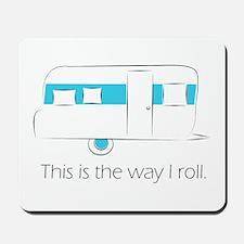 way I roll Mousepad