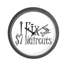 I Fix $7 Haircuts Wall Clock