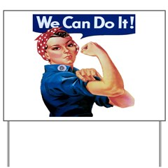 Rosie the Riveter Yard Sign