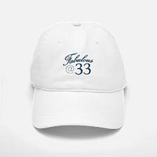 Fabulous at 33 Baseball Baseball Cap