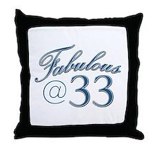 Fabulous at 33 Throw Pillow