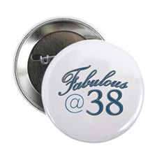 "Fabulous at 38 2.25"" Button"