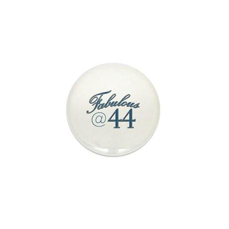 Fabulous at 44 Mini Button