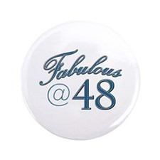 "Fabulous at 48 3.5"" Button"