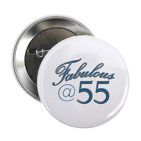 "Fabulous at 55 2.25"" Button"