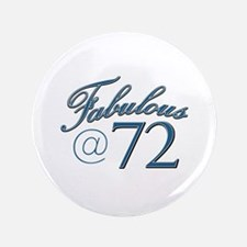 "Fabulous at 72 3.5"" Button"