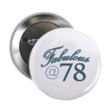 """Fabulous at 78 2.25"""" Button"""