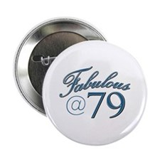 """Fabulous at 79 2.25"""" Button"""
