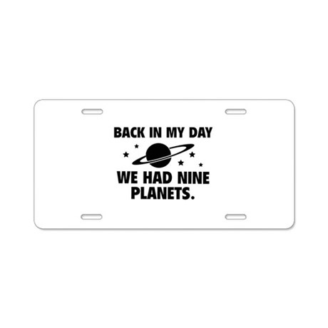 We Had Nine Planets Aluminum License Plate