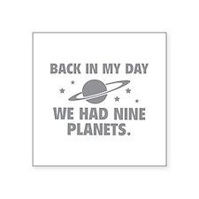 "We Had Nine Planets Square Sticker 3"" x 3"""