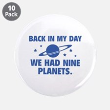"We Had Nine Planets 3.5"" Button (10 pack)"