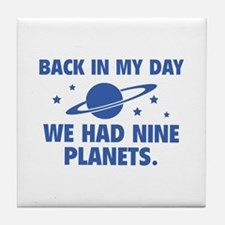 We Had Nine Planets Tile Coaster