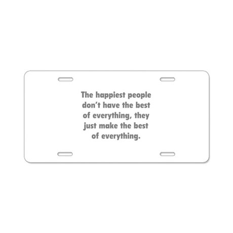 Make The Best Of Everything Aluminum License Plate