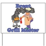 Grill Master Brent Yard Sign