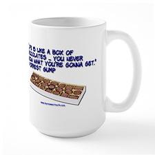 Life is like a box of chocolates... Mug