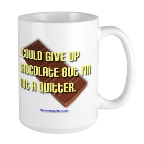 I could give up chocolate... Large Mug