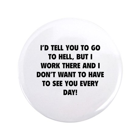 """Go To Hell 3.5"""" Button (100 pack)"""