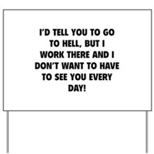 Go To Hell Yard Sign