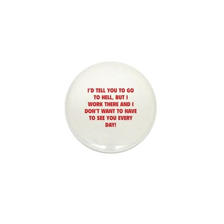 Go To Hell Mini Button (10 pack)