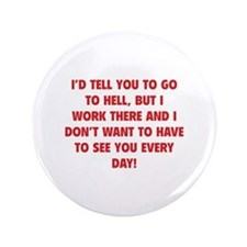 "Go To Hell 3.5"" Button"