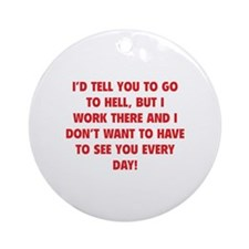 Go To Hell Ornament (Round)