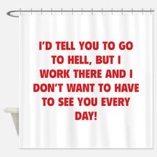 Go To Hell Shower Curtain