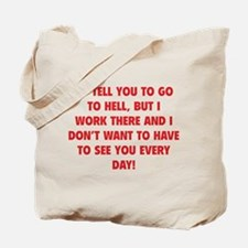 Go To Hell Tote Bag