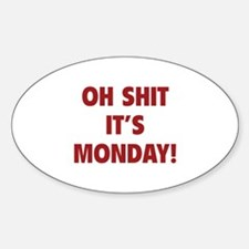 OH SHIT IT'S MONDAY Decal