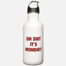 OH SHIT IT'S MONDAY Water Bottle
