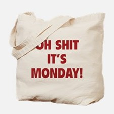 OH SHIT IT'S MONDAY Tote Bag